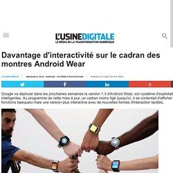 Davantage d'interactivité sur le cadran des montres Android Wear
