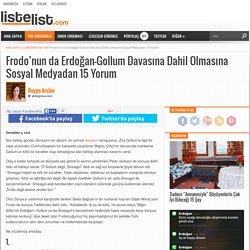 Frodo'nun da Erdoğan-Gollum Davasına Dahil Olmasına Sosyal Medyadan 15 Yorum
