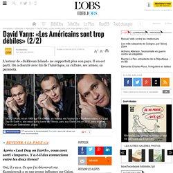 David Vann: «Les Américains sont trop débiles» (2/2) - 8 avril 2013