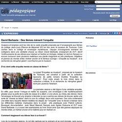 SVT : Des 6èmes mènent l'enquête