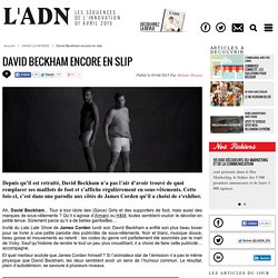 David Beckham encore en slip