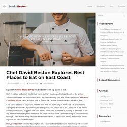 Chef David Beston Explores Best Places to Eat on East Coast