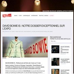 David Bowie Is : Notre dossier exceptionnel sur l'expo