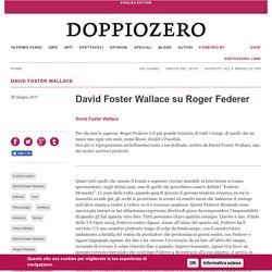 David Foster Wallace su Roger Federer