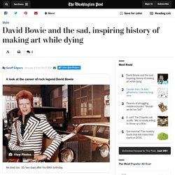 David Bowie and the sad, inspiring history of making art while dying