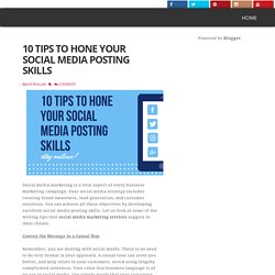 10 Tips to Hone Your Social Media Posting Skills