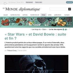 « Star Wars » et David Bowie : suite et fin ?, par Thibaud Croisy (Les blogs du Diplo, 2 février 2016)