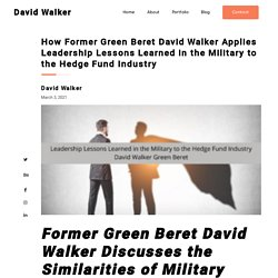 David Walker Green Beret Military to the Hedge Fund Industry