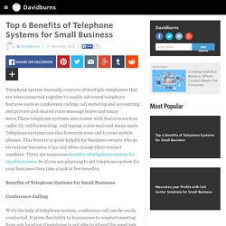 Top 6 Benefits of Telephone Systems for Small Business