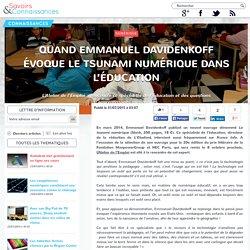 Quand Emmanuel Davidenkoff évoque le tsunami numérique dans l'éducation