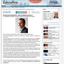 Emmanuel Davidenkoff : quel enseignant demain