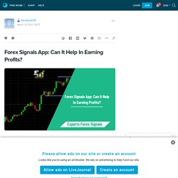 Forex Signals App: Can It Help In Earning Profits?: davidpark39 — LiveJournal