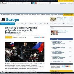 En Harley-Davidson, Poutine prépare la course pour la présidentielle
