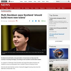 Ruth Davidson says Scotland 'should build more new towns'