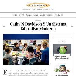 Cathy N Davidson y un Sistema Educativo Moderno - Club de las Madres