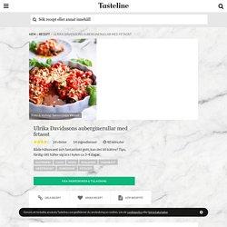 Ulrika Davidssons auberginerullar med fetaost - Recept - Tasteline.com