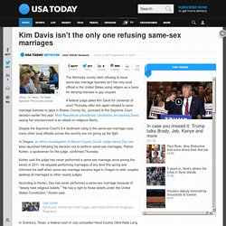 Kim Davis isn't the only one refusing same-sex marriages
