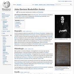 John Davison Rockefeller Junior - né le 29 janvier 1874 à Cleveland et décédé le 11 mai 1960 à Tucson Wikipédia