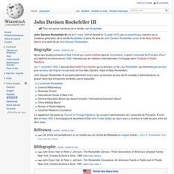 John Davison Rockefeller III - né le 21 mars 1906 et décédé le 10 juillet 1978 Wikipédia