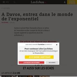 A Davos, entrez dans le monde de l'exponentiel - Les Echos