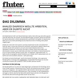 Khaled Davrisch wollte arbeiten, aber er durfte nicht : Das Dilemma : Artikel Arbeit : fluter.de