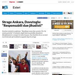"Strage Ankara, Davutoglu: ""Responsabili due jihadisti"""