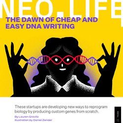 The Dawn of Cheap and Easy DNA Writing - NEO.LIFE