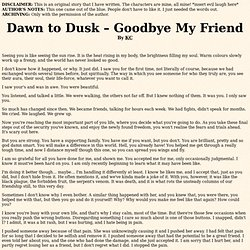 Dawn to Dusk – Goodbye My Friend