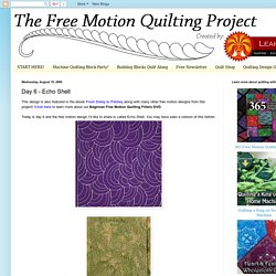 The Free Motion Quilting Project: Day 6 - Echo Shell