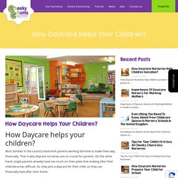 How Daycare helps your children to hold a vital role in the social fabric