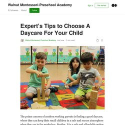 Expert's Tips to Choose A Daycare For Your Child