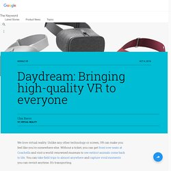 Daydream: Bringing high-quality VR to everyone