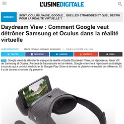 Daydream View : Comment Google veut détrôner Samsung et Oculus dans la réalité virtuelle