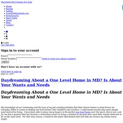 Daydreaming About a One Level Home in MD? Is About Your Wants and Needs