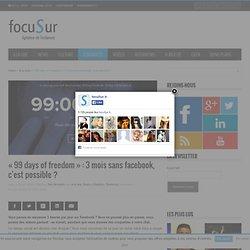 """99 days of freedom"" : 3 mois sans facebook, c'est possible ?"