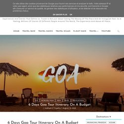 6 Days Goa Tour Itinerary On A Budget
