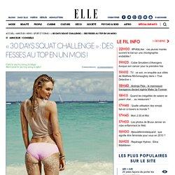 « 30 Days Squat Challenge » : des fesses au top en un mois !