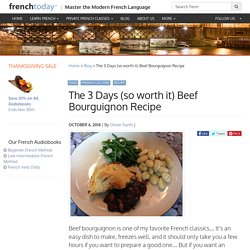 The 3 Days (so worth it) Beef Bourguignon Recipe