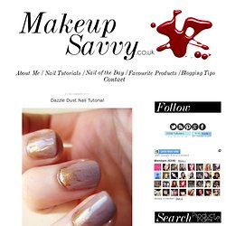 Makeup Savvy: Dazzle Dust Nail Tutorial