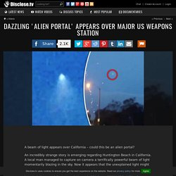 Dazzling 'Alien Portal' Appears Over Major US Weapons Station