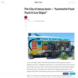 "The City of dazzy basin – ""Summerlin Food Truck In Las Vegas"""