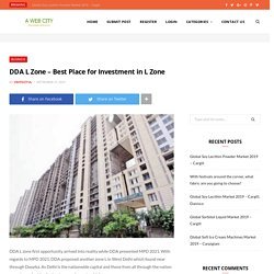 DDA L Zone - Best Place for Investment in L Zone