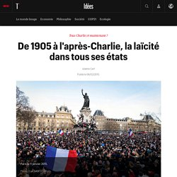 De 1905 à l'après-Charlie, la laïcité dans tous ses états