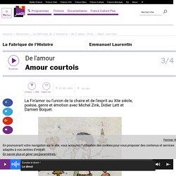 De l'amour (3/4) : Amour courtois
