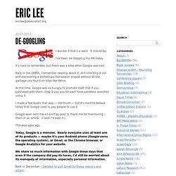 De-Googling « Eric Lee