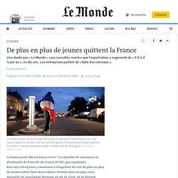 De plus en plus de jeunes quittent la France