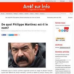 De quoi Philippe Martinez est-il le nom?