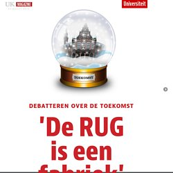'De RUG is een fabriek' - UK