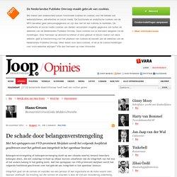 De schade door belangenverstrengeling - Joop.nl