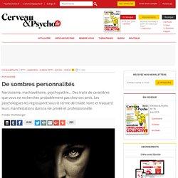 Narcissique, machiavélique, psychopathe : la triade noire des traits de personnalité